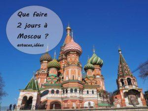 que faire 2 jours à Moscou