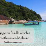 Récit de voyage en Malaisie sur les îles pérhentians