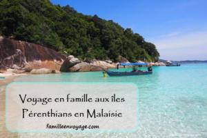 malaisie voyage en famille iles pérhentians