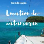 Location de catamaran en Guadeloupe