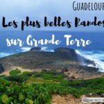 Guadeloupe : les plus belles randonnées à faire en Grande-Terre