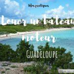 Location bateau moteur en Guadeloupe